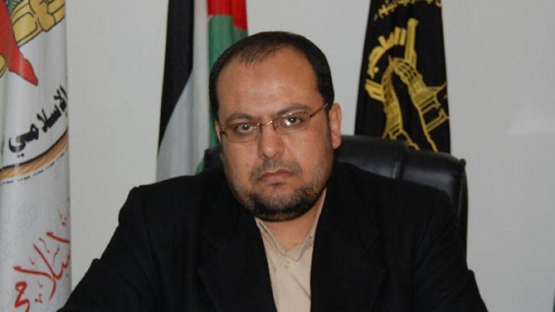 الجهاد الإسلامي: غزة ستكون جحيمًا للإسرائيليين إذا واصلوا اعتداءاتهم