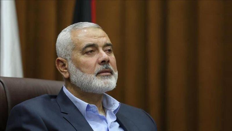 هنية: سياسة الاغتيالات لن تنجح في ثني وتغير العقيدة القتالية لدى فصائل المقاومة